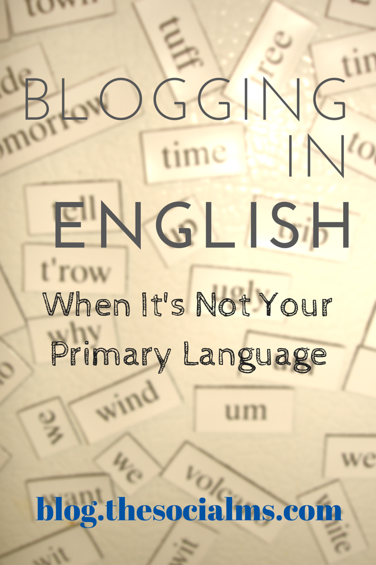 "Blogging in English: ""Can I or should I write on my blog in English, even if it's not my primary language?"" This question comes up quite frequently..."