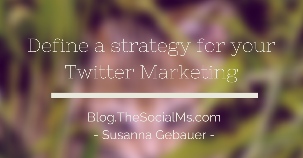 Define a strategy for your Twitter