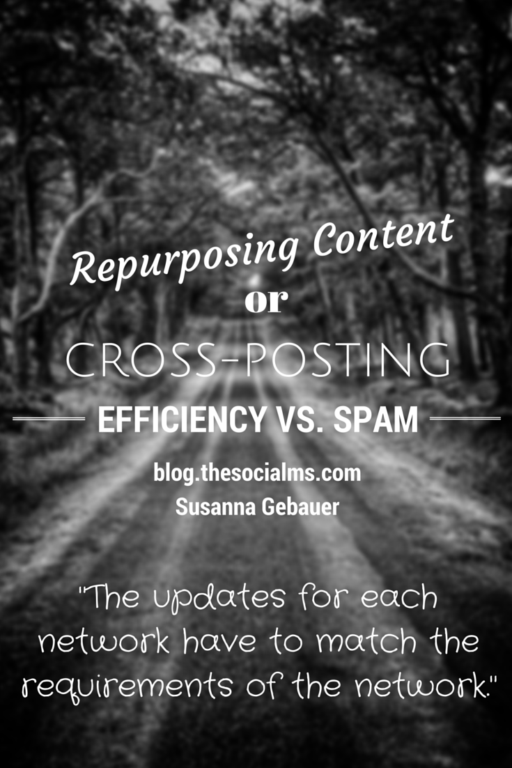 Repurposing content should be part of any content marketing strategy. But what is easily acceptable in one network might simply be spam in another.