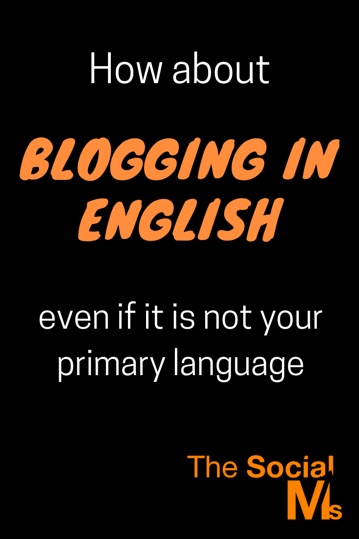 """Can I or should I write on my blog in English, even if it's not my primary language?"" This question comes up quite frequently in online marketing, by a lot of different people and for a lot of different reasons. Here is your answer. #bloggingforbeginners #blogging101 #startablog #bloggingtips"