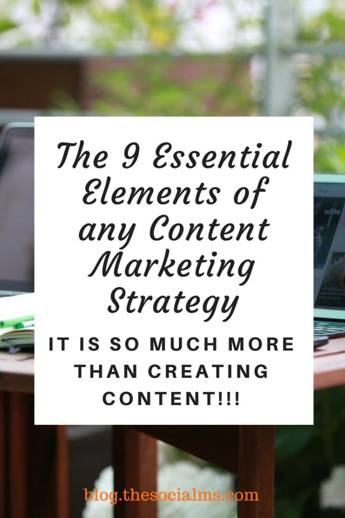 Companies active in content marketing need to define a content marketing strategy. Every Content Marketing Strategy needs these 9 essential elements.