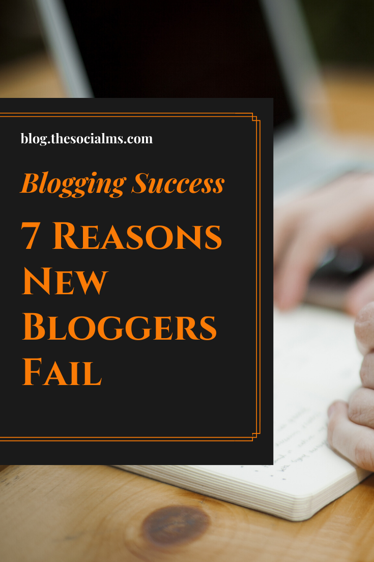 it is possible to build a successful blog, but there are many reasons why new bloggers fail.  Here are 7 of them, you should avoid. #bloggingtips #bloggingforbeginners #blogging101 #startablog #bloggingsuccess #bloggingfailure