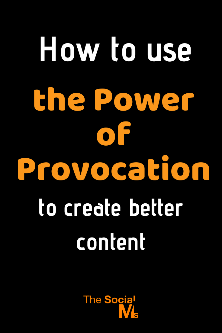 There is a lot of marketing power in provocation. Here is how to use provocation to create better content and get better marketing results. #contentcration #contentmarketing #blogpostcreation #blogwriting #bloggingtips #blogcontent