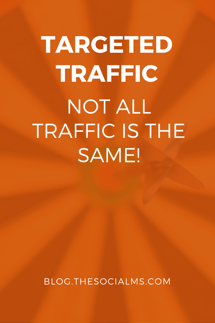 Not all traffic is equal. Just going for traffic, therefore, can be very short sighted. You need to get targeted traffic.