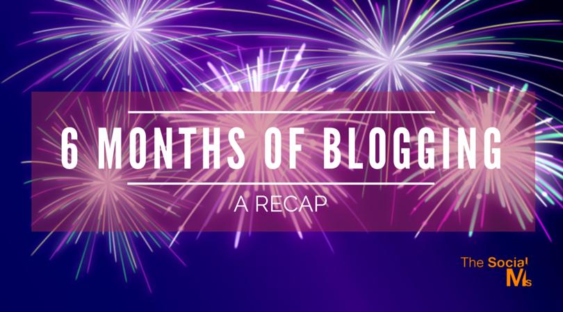 6 Months of Blogging