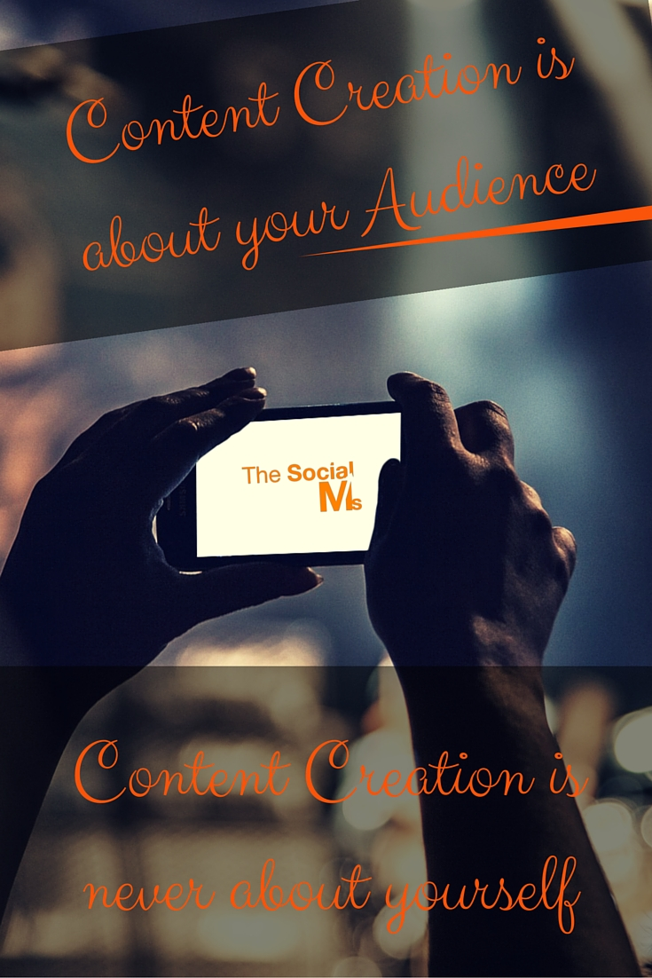 Content Creation is always about your audience