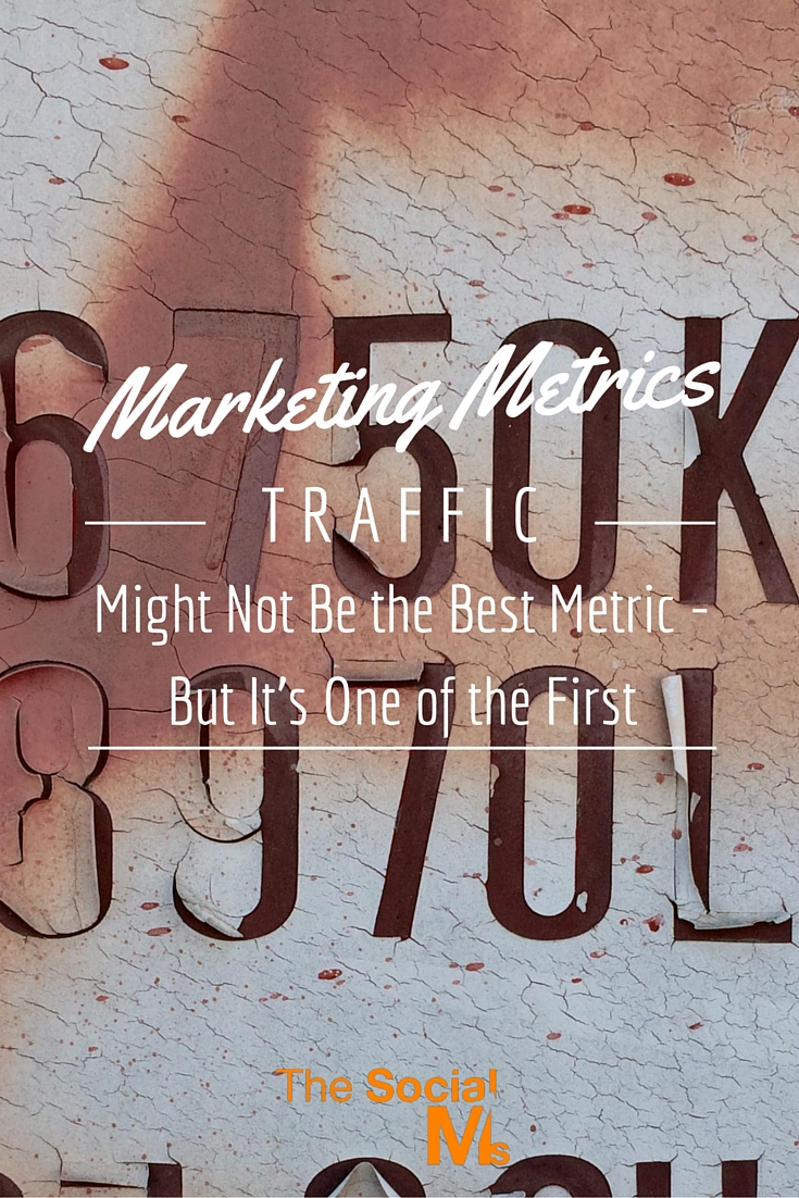 With your marketing maturing, your marketing metrics also need to mature. Traffic is a first indicator but not the ultimate proof of success.
