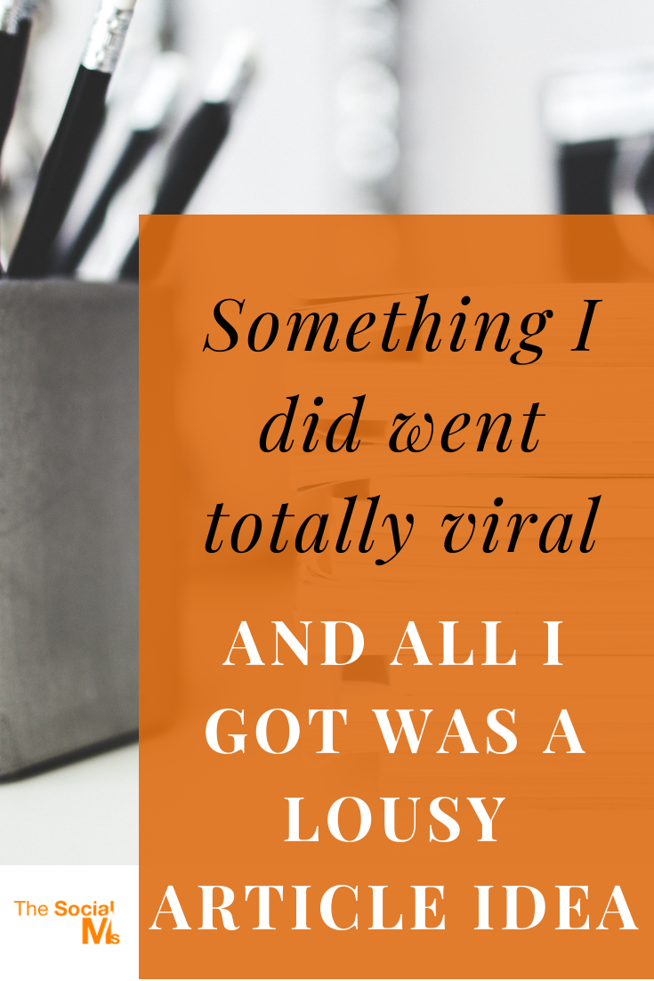 something going viral will not always get your sales up or your popularity through the roof. Most of the time, all you get is a story to tell. #viral #bloggingtips #blogpostcration #bloggingideas #blogpromotion #viralmarketing