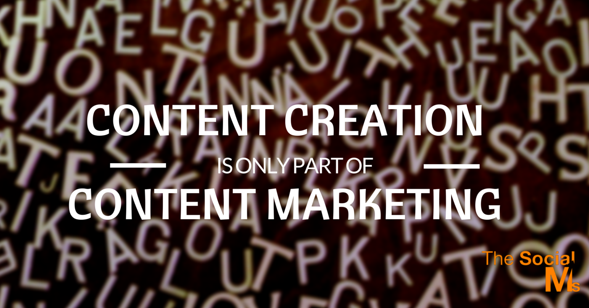 Content Creation only part of Content Marketing