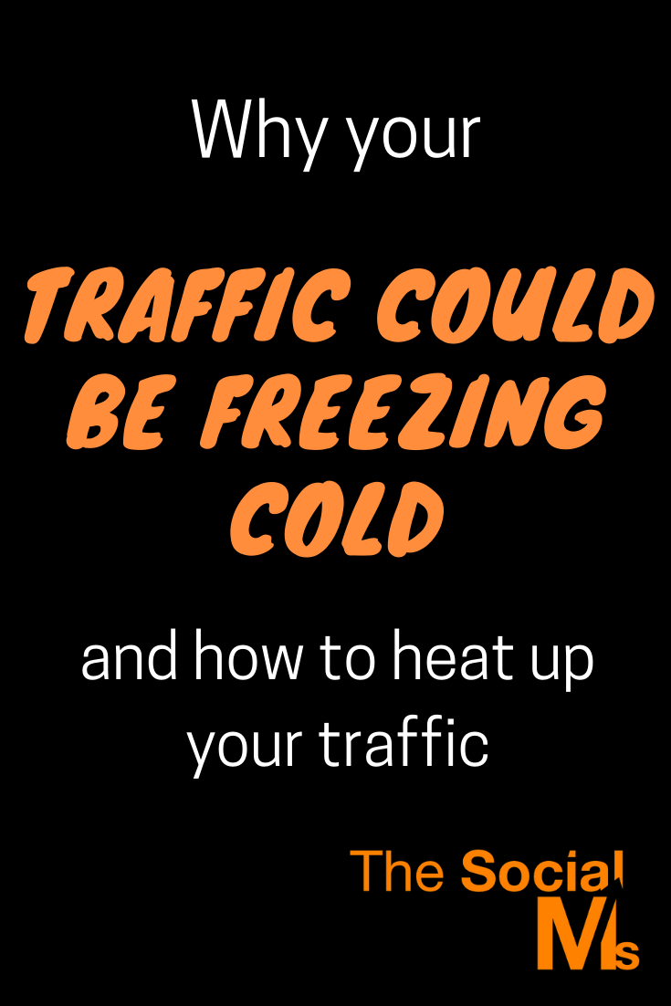 What is cold traffic? Why should you aim for hot traffic? And how can you heat up your traffic when it is too cold? #blogtraffic #trafficgeneration #bloggingtips #bloggingbusiness #bloggingforbeginners #startablog #blogging101