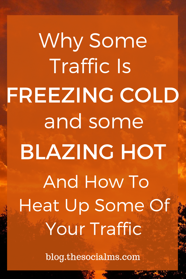 Here is why some (cold) traffic does not convert as well as other (hot) traffic. You will learn how to heat up your traffic and increase conversion rates. #blogtraffic #trafficgeneration #salesfunnel #conversionrates #makemoneyblogging #bloggingtips #bloggingformoney