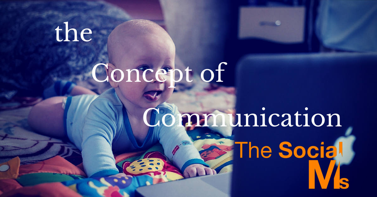 The Concept of Communication in Modern Marketing