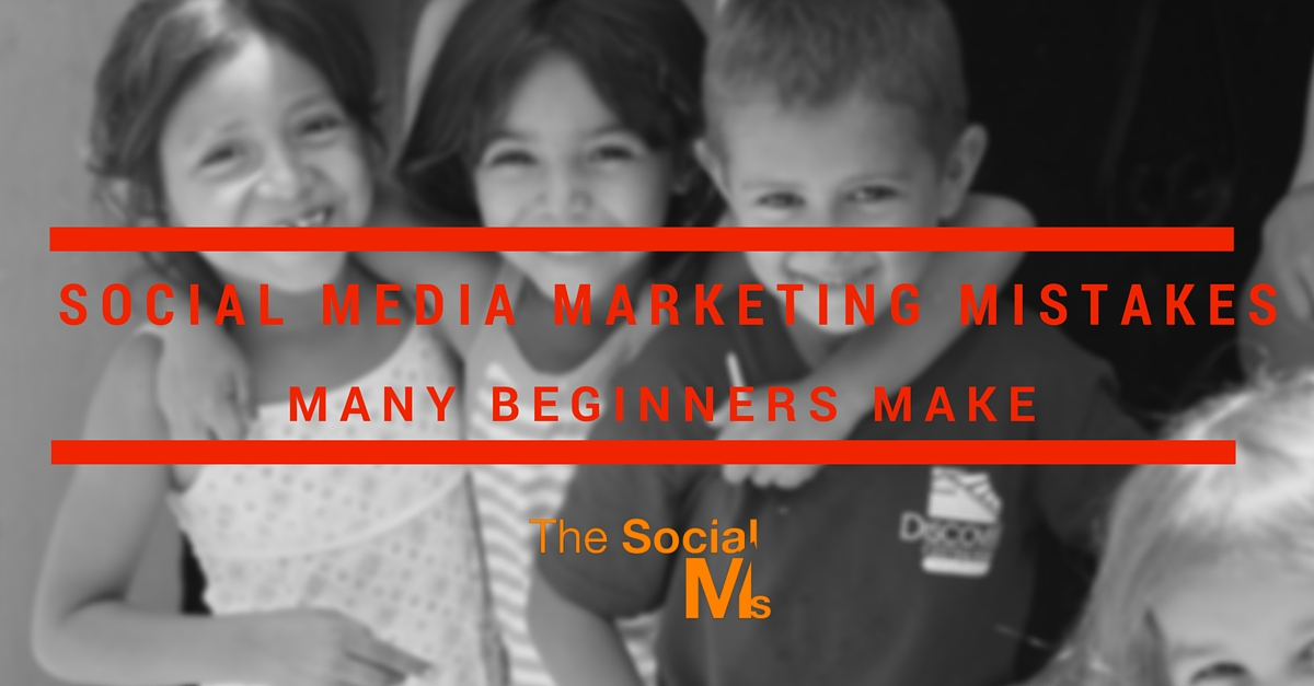 13 Social Media Marketing Mistakes Many Beginners Make
