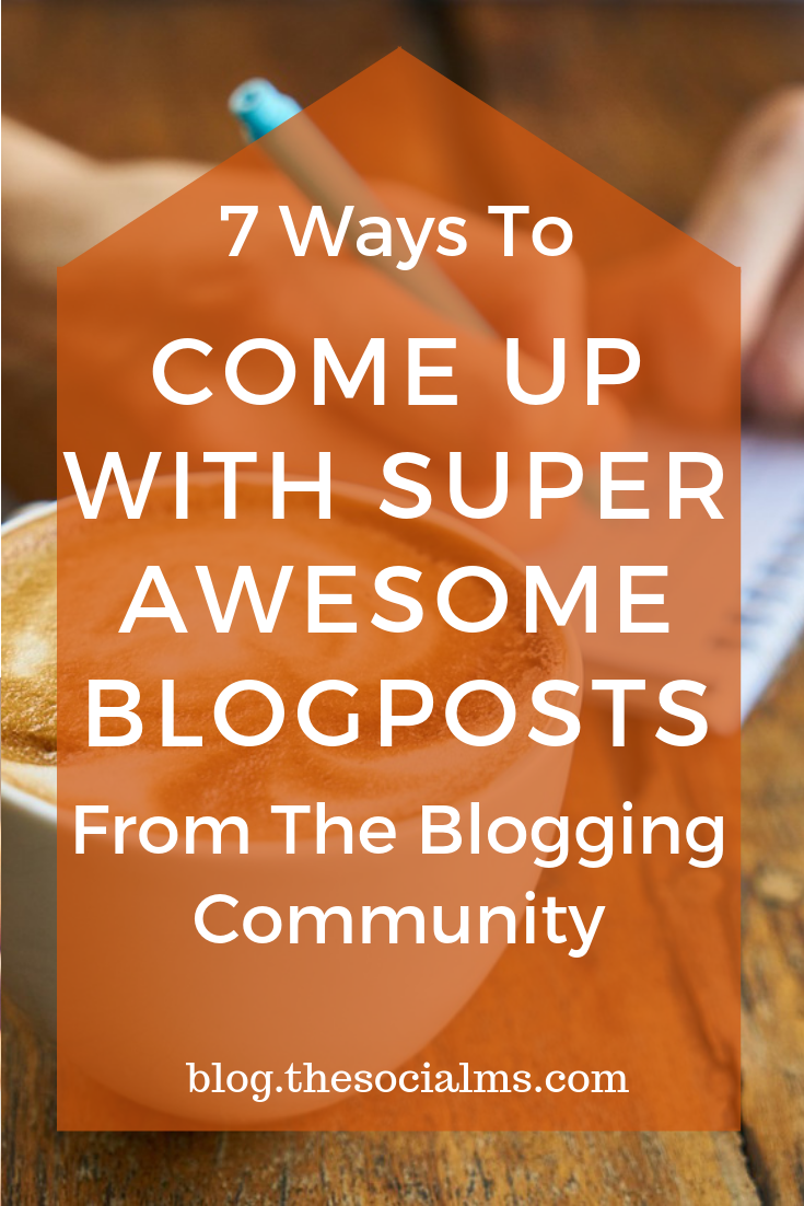 here are 7 ways how the community (or the blogosphere as we used to call it) helps you countering blogger's block and come up with absolutely super awesome blog posts #blogpostcreation #blogwriting #contentcreation #bloggingtips #blogcontnt #bloggingideas