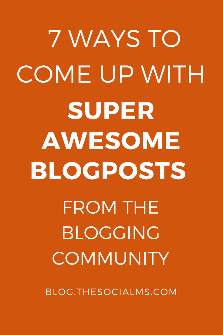 Here are 7 ways how the community (or the blogosphere as we used to call it) helps you countering blogger's block and come up with super awesome blogposts.