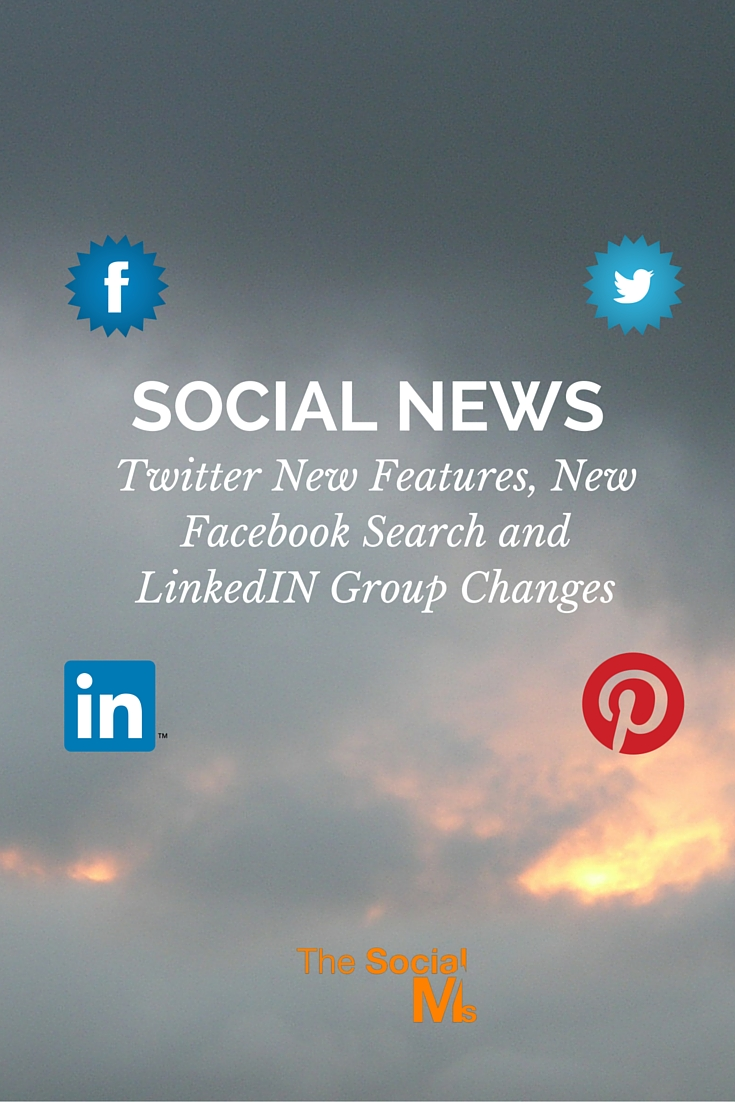 Twitter New Features, New Facebook Search and LinkedIN Group Changes (1)