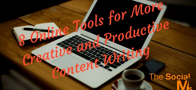 8 Online Tools for More Creative and Productive Content Writing