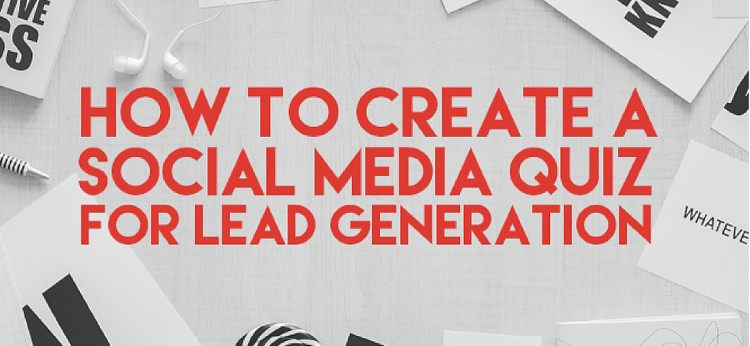 How to create a social media quiz for lead generation