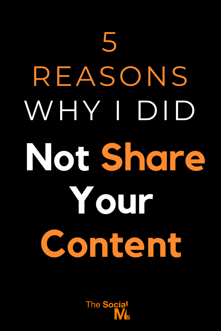 A large part of social media success depends on others to share your content. Here are 5 reasons why people do not share your content. #socialmedia #socialmediatips #bloggingtips #startablog #blogtraffic