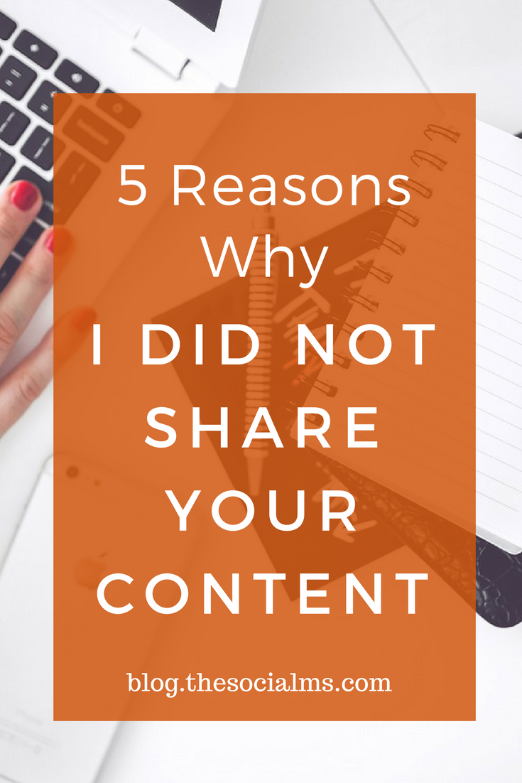 A large part of social media success depends on others to share your content. Here are 5 reasons why people do not share your content. content marketing tips, blogging tips, social media advice