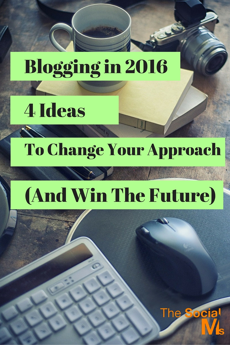 Blogging in 2016? You must not try to achieve success with the same approach as you would have in 2006. Here are some ideas for you!