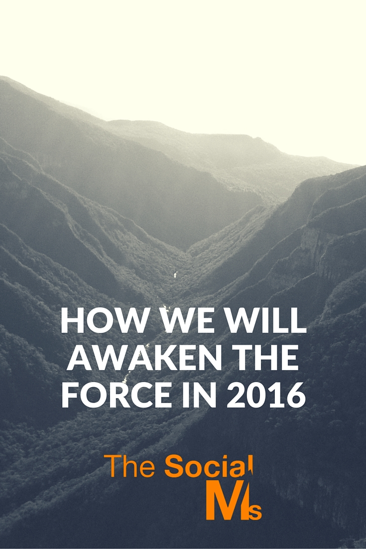 How We Will Awaken The Force in 2016