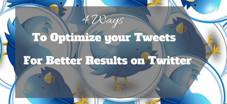 4 Ways to Optimize your Tweets