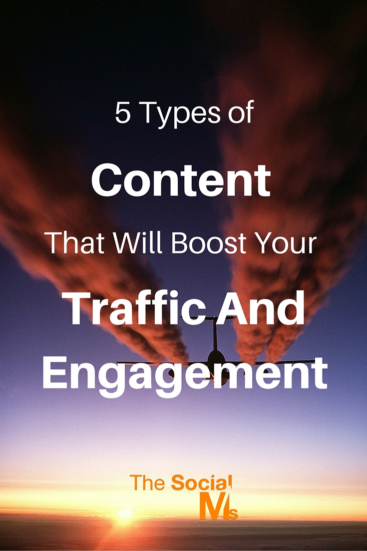 Determining the type of content that will boost traffic and engagement is more complex than creating a list. Here are 5 types of content for you.