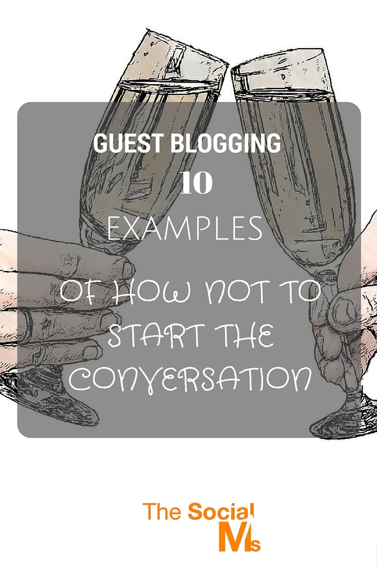Guest Blogging – 10 Examples Of How Not To Start The