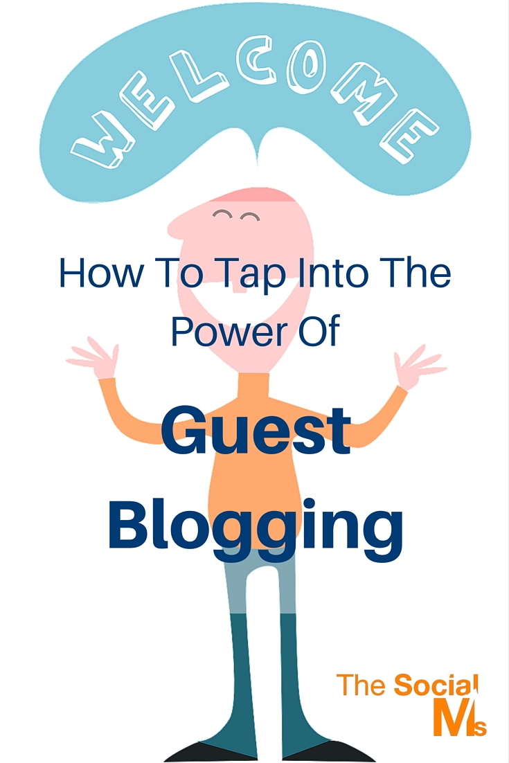 How To Tap Into The Power Of Guest Blogging
