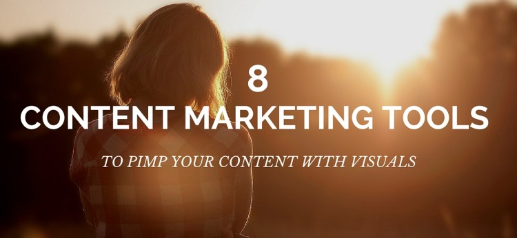 8 Content Marketing Tools To Pimp Your Content With Visuals (1)