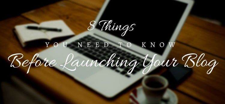 Before Launching Your Blog