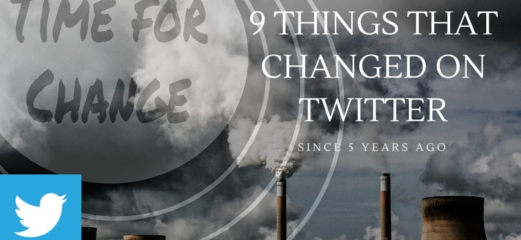 9 Things That Changed On Twitter