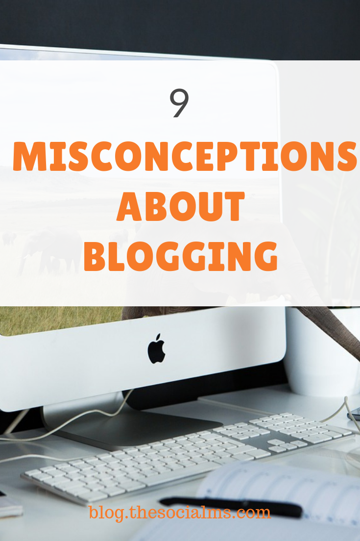 Many aspiring bloggers have a slightly different notion what blogging is about. If you plan to start a blog make sure that you don't get these misconceptions about blogging totally wrong. #startablog #bloggingforbeginners #bloggingtips #bloggingmistakes