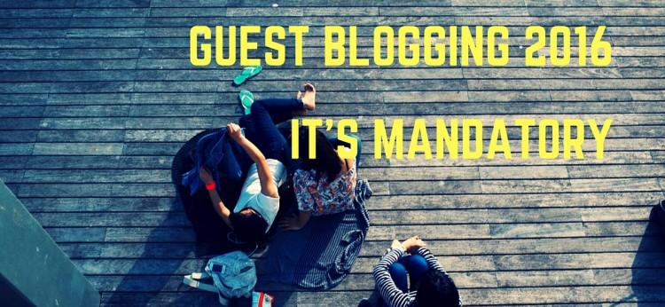 Why and how to guest blog in 2016 to grow and scale your business.