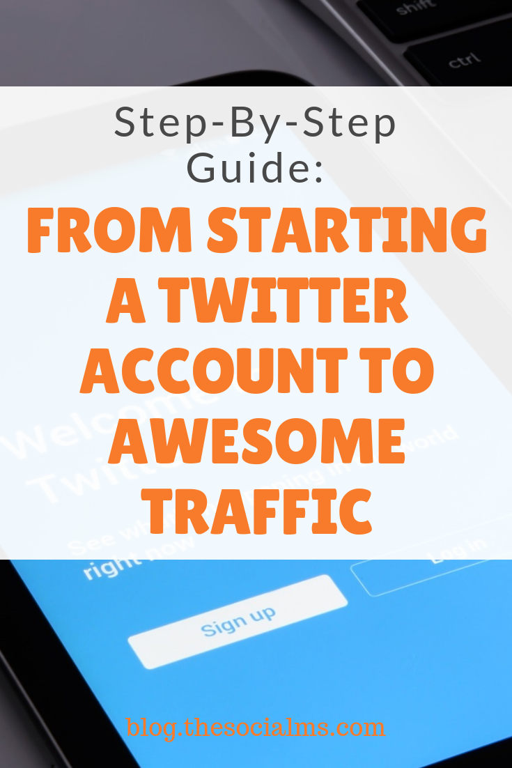 How to start a Twitter account and use it to get traffic to your blog or website: Here is a step-by-step guide with Twitter tips. Set up your Twitter strategy the right way. #twitter #twittertips #twitterstrategy #twittermarketing #socialmediatraffic