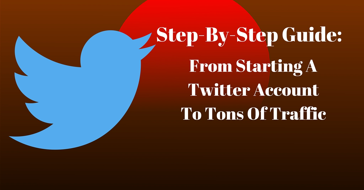 Your Step By Step Guide To The: Step-By-Step Guide: From Starting A Twitter Account To