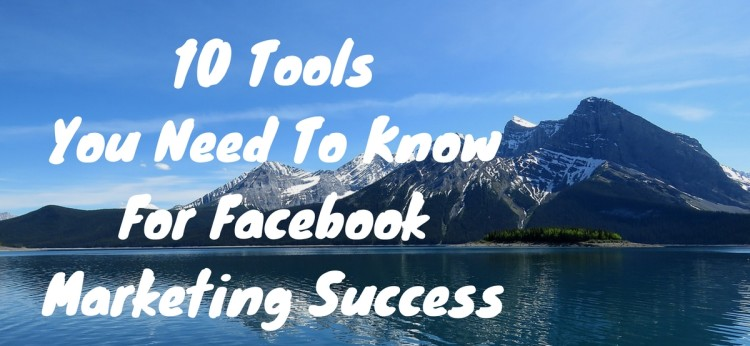 10 Tools You Need To Know For Facebook Marketing Success (4)