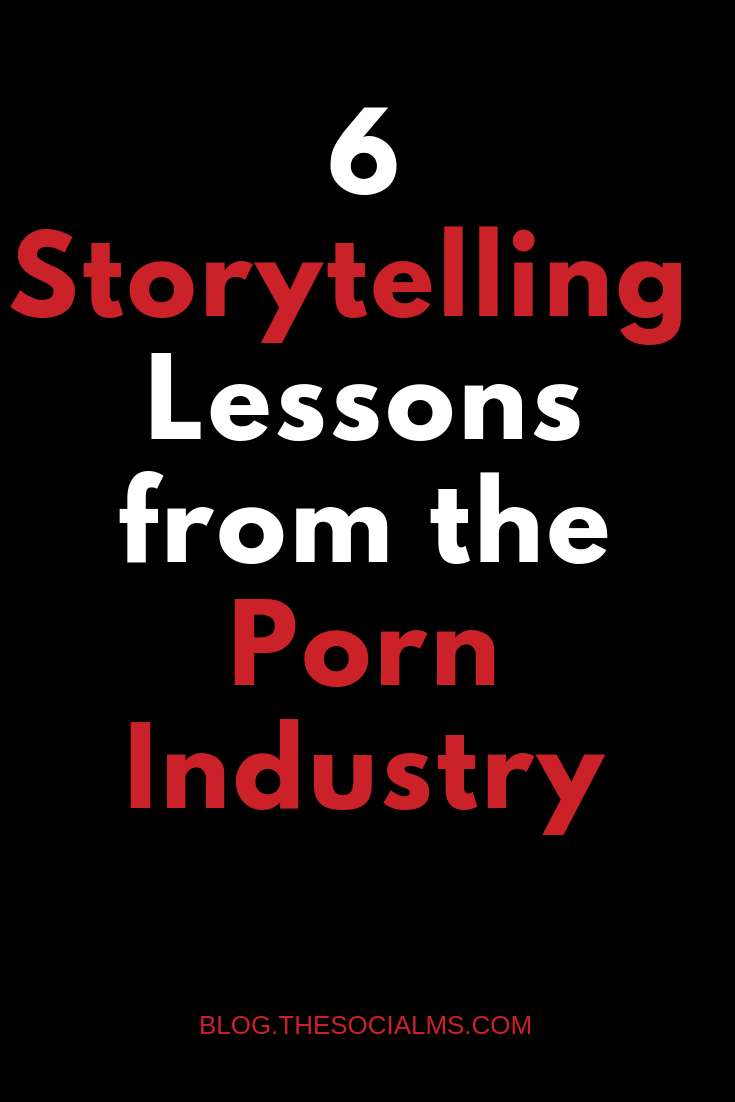 Porn may not be huge on storytelling, but the marketing departments of porn sites sometimes are. Here are 6 lessons to learn from them! #storytelling #contentmarketing #contentcreation #blogcontent
