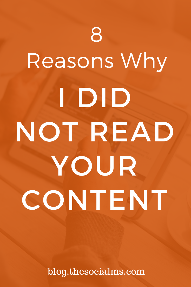 There can be multiple reasons why I did not read your content. Here are some you should consider and get right to find more readers! Make sure that you get this right to find more readers for your blog and grow your blog audience. #contentmarketing #bloggingtips #startablog #bloggingforbeginners #blogdistribution #blogaudience