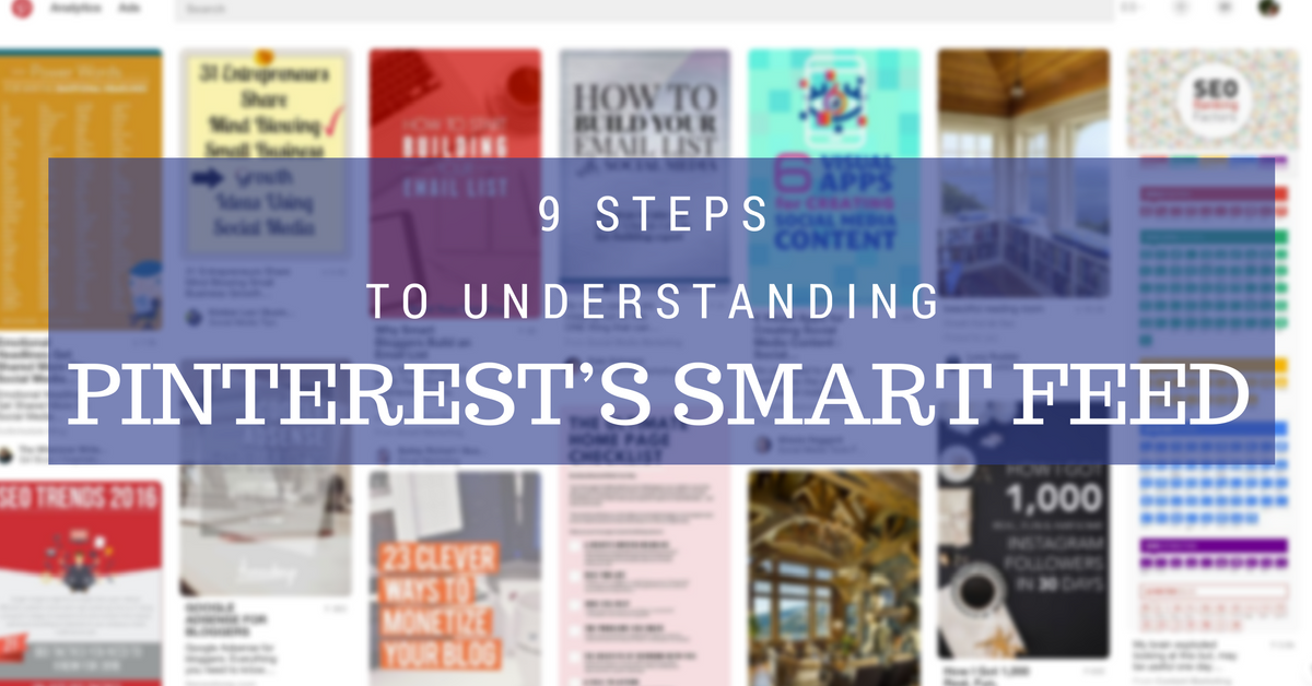blog.thesocialms.com - Susanna Gebauer - 9 Steps To Understanding Pinterest's Smart Feed