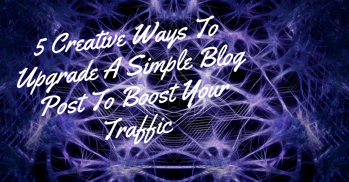 blog.thesocialms.com - Susanna Gebauer - 5 Creative Ways To Upgrade A Simple Blog Post To Boost Your Traffic