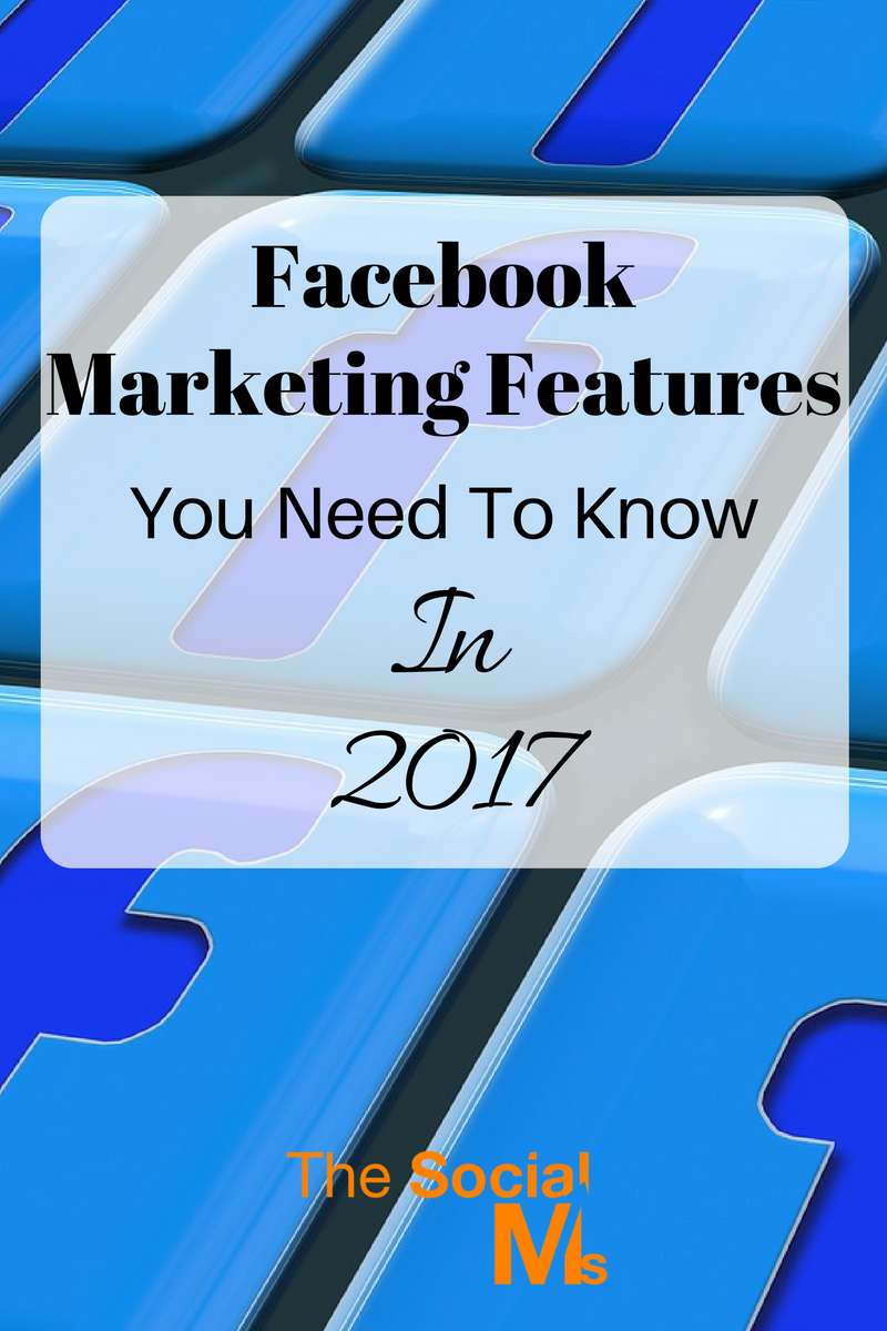 Every social network needs to evolve and develop new features as customers demand. Here are 9 Facebook marketing features you need to know for 2017