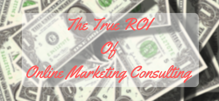 the-roi-of-online-marketing-consulting-2