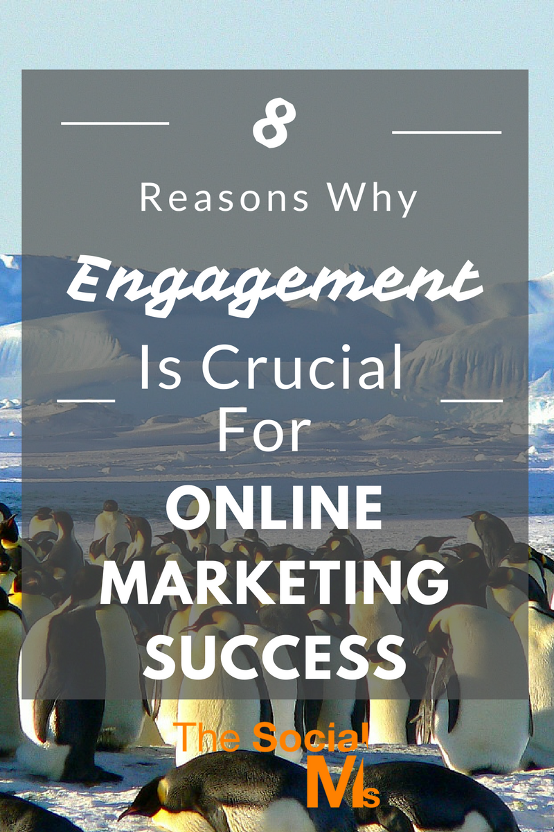 For online marketing success, you should engage your followers and customers. Here are the reasons why engagement is crucial for your marketing success.