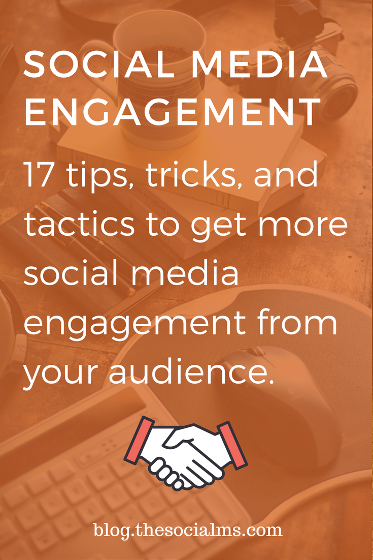 Social Media engagement is key to marketing success! Here are 17 tips to get more social media engagement from your audience.