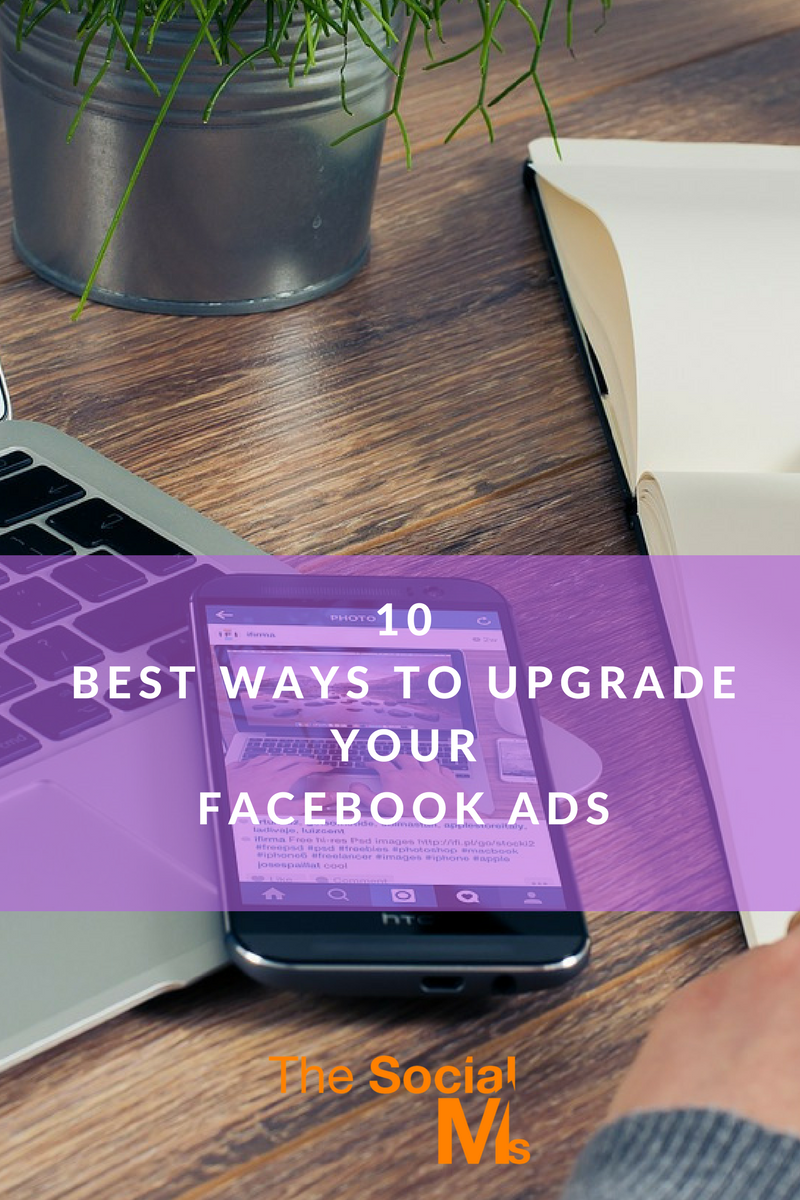 Do you want your Facebook ads to shine and produce more conversions? This article outlines the ten best ways you can upgrade your Facebook ads.