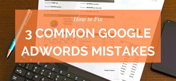 Fix Common Google Adwords Mistakes