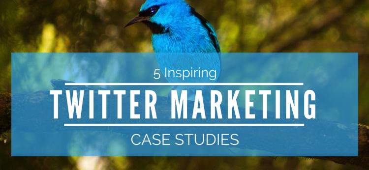 Twitter Marketing Case Studies