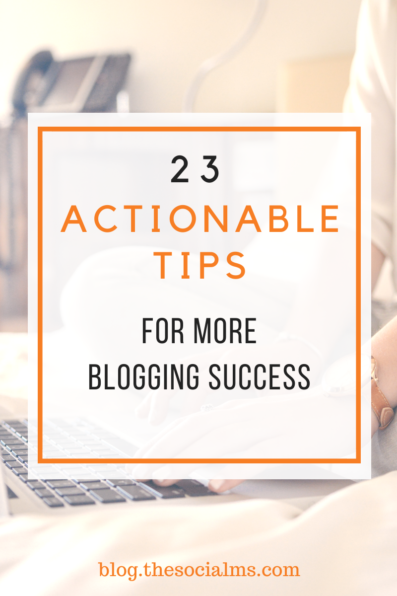 You can use these actionable tips to get more out of your blogging efforts. Find blogging success faster. #bloggingsuccess #bloggingtips #bloggingforbeginners #startablog
